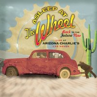 Back To The Future Now Live At Arizona Charlie'S Las Vegas — Asleep At The Wheel