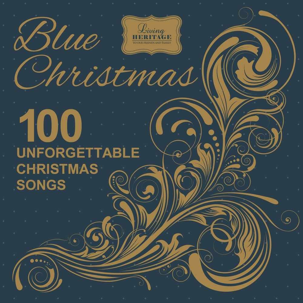 Blue Christmas - 100 Unforgettable Christmas Songs — Berlin ...