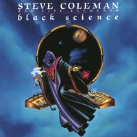 Black Science — Steve Coleman, Steve Coleman and Five Elements, Five Elements