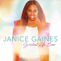 Greatest Life Ever — Janice Gaines