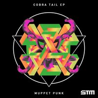 Cobra Tail — Muppet Punk