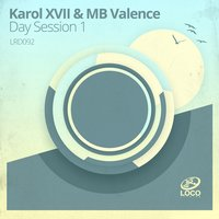 Day Session 1 — Karol XVII & MB Valence