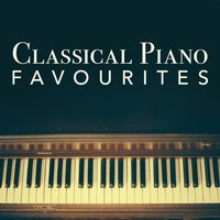 Classical Piano Favourites — Piano Music Songs, Piano Music, Piano|Piano Music|Piano Music Songs