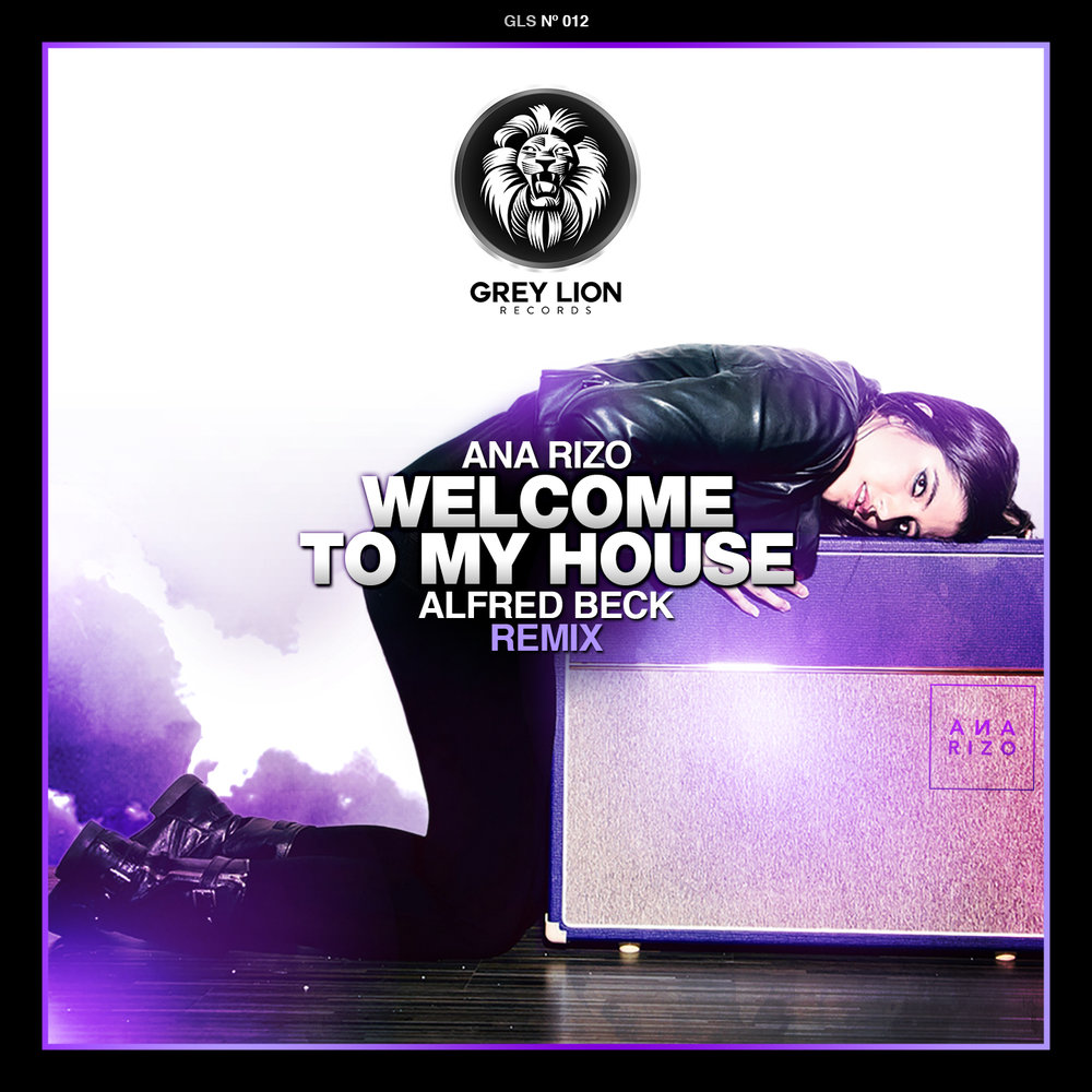 Welcome to my house ana rizo for My house house music