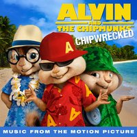 Chipwrecked (Music From The Motion Picture) — The Chipmunks