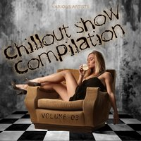 Chillout Show Compilation, Vol. 3 — сборник