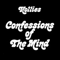 Confessions Of The Mind — The Hollies