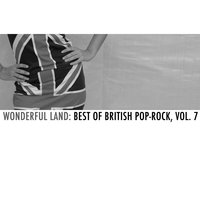 Wonderful Land: Best of British Pop-Rock, Vol. 7 — сборник