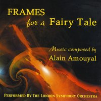 Frames for a Fairy Tale — Alain Amouyal