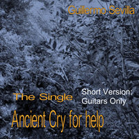 Ancient Cry for Help [Guitars Only] — Guillermo Sevilla