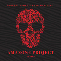 Amazone Project Vol. 3 — Sunnery James, Ryan Marciano