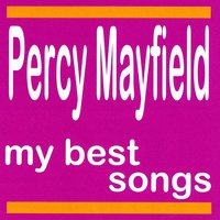 My Best Songs — Percy Mayfield