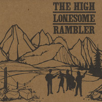 The High Lonesome Rambler — The Trespassers