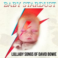 Baby Stardust Lullaby Songs of David Bowie — Baby Bowie