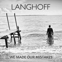 We Made Our Mistakes — Langhoff