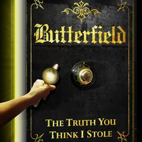 The Truth You Think I Stole — Butterfield