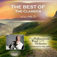 The Best of The Classics Volume 5 — Philharmonic Wind Orchestra & Marc Reift