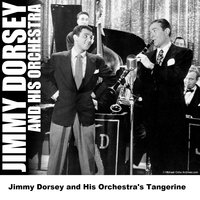 Jimmy Dorsey and His Orchestra's Tangerine — Jimmy Dorsey and His Orchestra