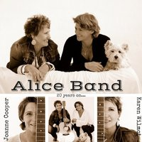 Alice Band 20 Years On.... — Joanne Cooper, Karen Wilmot, Joanne Cooper and Karen Wilmot