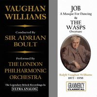 Vaughan Williams: Job, A Masque for Dancing & the Wasps, Overture — London Philharmonic Orchestra, Ralph Vaughan Williams, Sir Adrian Boult, Henry Datyner, London Philharmonic Orchestra, Sir Adrian Boult, Ralph Vaughan Williams, Henry Datyner