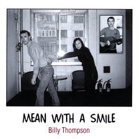 Mean With A Smile — Billy Thompson