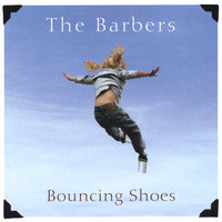 Bouncing Shoes — The Barbers