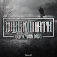 Graveyard Dabs — Black Math