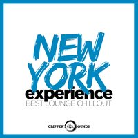 New York Experience (Best Lounge Chillout) — VVAA