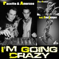I'm Going Crazy — Cool Jumper, Pacetto, Amoruso, Alex Cundari