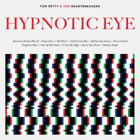 Hypnotic Eye — Tom Petty And The Heartbreakers