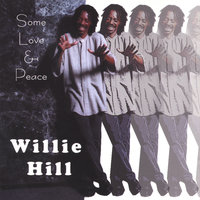 Some Love & Peace — Willie Hill