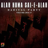 Alah Huma Sal E Alah, Vol. 2016-17 — Dadiyal Party