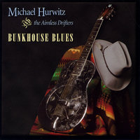 Bunkhouse Blues — Michael Hurwitz and the Aimless Drifters
