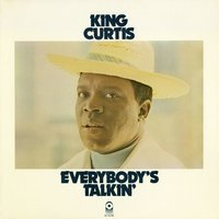 Everybody's Talking — King Curtis