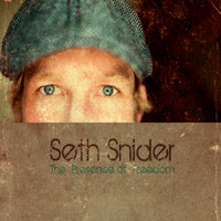 The Presence of Freedom — Seth Snider