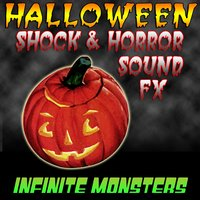 Halloween Shock and Horror Sound FX — Infinite Monsters