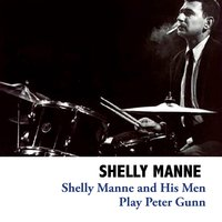 Shelly Manne and His Men Play Peter Gunn — Shelly Manne