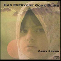 Has Everyone Gone Blind — Casey Rankin