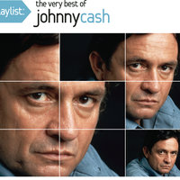 Playlist: The Very Best Of Johnny Cash — Johnny Cash