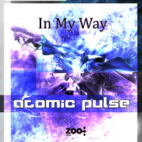 In My Way - EP — Atomic Pulse