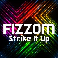 Strike It Up — Fizzom