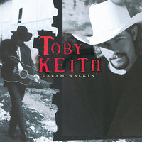 Dream Walkin' — Toby Keith