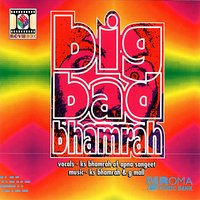 Big Bad Bhamrah — Ks Bhamra