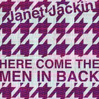 Here Come The Men In Back — Janet Jackin