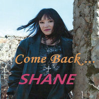 Come Back... — Shane