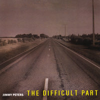 The Difficult Part — Jimmy Peters
