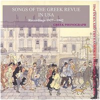 Songs of the Greek Revue in USA / Greek Phonograph / Recordings 1927-1942 — сборник