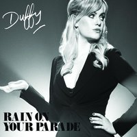 Rain On Your Parade — Duffy