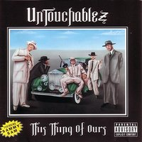 This Thing Is Ours — Untouchablez
