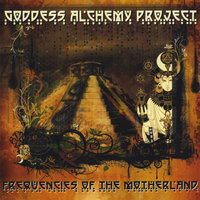 Frequencies of the Motherland — Goddess Alchemy Project